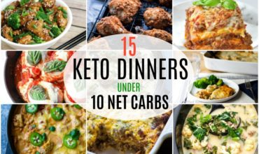 15 Keto Dinners under 10 Net Carbs