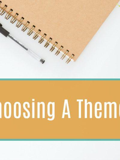 Starting A Blog: Choosing A Theme